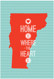 Home Is Where The Heart Is - Vermont Posters