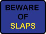 Beware of Slaps Posters