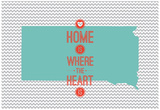 Home Is Where The Heart Is - South Dakota Print