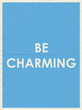 Be Charming Typography Prints
