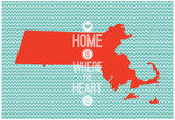 Home Is Where The Heart Is - Massachusetts Posters