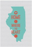 Home Is Where The Heart Is - Illinois Posters