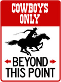 Cowboys Only Beyond This Point Sign Poster Poster