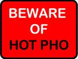 Beware of Hot Pho Posters