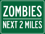 Zombies Next 2 Miles Sign Poster Posters