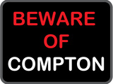 Beware of Compton Stretched Canvas Print