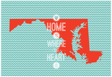 Home Is Where The Heart Is - Maryland Print