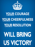 Your Courage Will Bring Us Victory (Motivational, Blue) Art Poster Print Posters