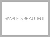 Simple Is Beautiful Posters