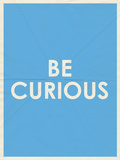 Be Curious Typography Art