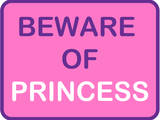 Beware of Princess Posters