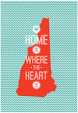 Home Is Where The Heart Is - New Hampshire Posters