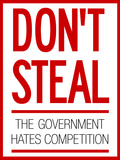 Don't Steal the Government Hates Competition Poster Poster