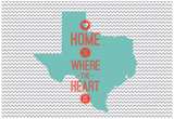 Home Is Where The Heart Is - Texas Poster