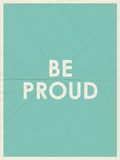 Be Proud Typography Posters