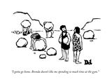 """""""I gotta go home. Brenda doesn't like me spending so much time at the gym. - New Yorker Cartoon Premium Giclee Print by Drew Dernavich"""