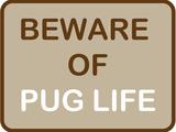 Beware of Pug Life Poster