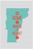 Home Is Where The Heart Is - Vermont Prints