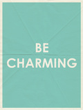 Be Charming Typography Posters