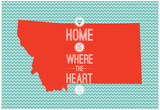 Home Is Where The Heart Is - Montana Prints