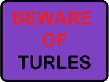 Beware of Turles Poster