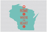 Home Is Where The Heart Is - Wisconsin Prints