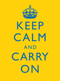 Keep Calm and Carry on Motivational Bright Yellow Art Print Poster Prints