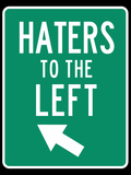 Traffic Sign Haters to the Left Art Print Poster Posters