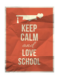 Keep Calm Love School Design Quote with Graduation Hat Hearth Posters by  ONiONAstudio