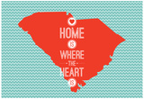 Home Is Where The Heart Is - South Carolina Posters