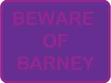 Beware of Barney Posters
