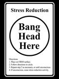 Stress Reduction Bang Head Here Art Poster Print Prints