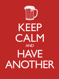 Keep Calm and Have Another (Carry on Spoof) Art Poster Print Poster