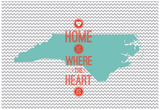 Home Is Where The Heart Is - North Carolina Posters