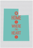 Home Is Where The Heart Is - Utah Posters