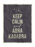 Keep Calm Abra Cadabra Quote on Crumpled Paper Texture Prints by  ONiONAstudio