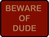 Beware of Dude Kunstdrucke