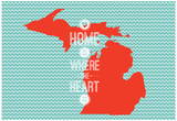 Home Is Where The Heart Is - Michigan Poster