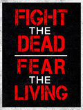Fight the Dead Fear the Living Posters