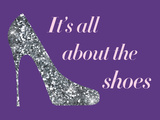 It's All About the Shoes - Sparkles Poster Posters