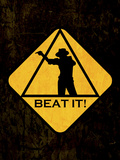 Beat it Sign Kunstdruck