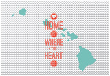 Home Is Where The Heart Is - Hawaii Print
