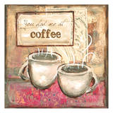 You Had Me At Coffee 3 Posters by Erin Butson