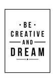 Be Creative Prints by Jace Grey