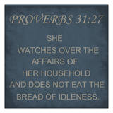 Proverbs 31-27 Print by Sheldon Lewis