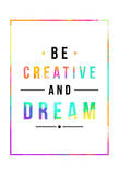Be Creative Rainbow Print by Jace Grey