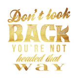 Dont Look Back Gold Prints by Jace Grey
