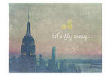 Let's Fly Away NYC Poster by Ashley Davis