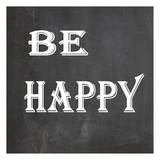 Be Happy Poster by Jean Olivia
