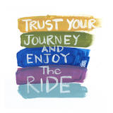 Trust Your Journey Prints by Smith Haynes